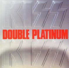 Kiss - Double Platinum - my first record ever! Kiss Album Covers, Double Platinum, Peter Criss, Heavy Metal Rock, Ace Frehley, Best Albums, Kiss You, My Favorite Music, Hard Rock