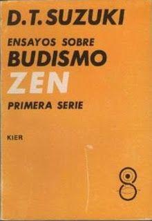 Daisetz Teitaro Suzuki - Ensayos sobre #Budismo #Zen, primera serie  https://goo.gl/Q6HXns