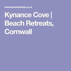 Kynance Cove | Beach Retreats, Cornwall