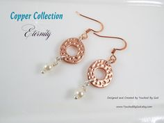 """Earrings ~ Copper Embossed Circles w/Glass Pearls ~ As the Divine Artist, God recognizes the Circle as the symbol of """"eternity."""" Throughout the ages, artists have used the circle in religious art. No other figure expresses the ideas of wholeness, completion, and perfection. For ladies who want jewelry that's as fabulous as they are, Touched By God's jewelry is a fresh alternative to generic, mass made pieces. Visit my shop at www.TouchedByGod.etsy.com!"""