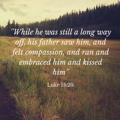 Luke 15: 20 Bible verse picture quote by Clayton TV