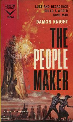 """scificovers: """"The People Maker by Damon Knight, 1959. Cover by Richard Powers. """""""