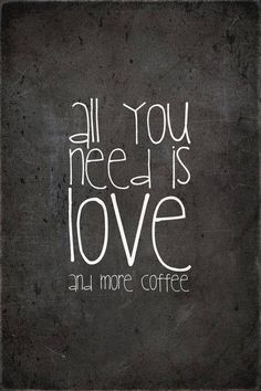 ...and more coffee
