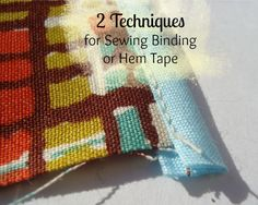How to Sew Bias Tape- 2 Techniques | patchwork posse #binding #tutorial