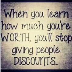 Self worth equals self love. Don't give anyone discounts on your self worth. Great Quotes, Quotes To Live By, Me Quotes, Motivational Quotes, Inspirational Quotes, Worth Quotes, Brainy Quotes, Humor Quotes, Funny Quotes