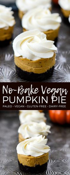 No-Bake Mini Vegan Pumpkin Pies are the perfect elegant fall dessert! They are g… No-Bake Mini Vegan Pumpkin Pies are the perfect elegant fall dessert! They are gluten-free, dairy-free, refined sugar free, paleo, vegan and SUPER easy to make! Sugar Free Desserts, Vegan Dessert Recipes, Dairy Free Recipes, Vegan Thanksgiving Desserts, Gluten And Dairy Free Desserts Easy, Easy Fall Desserts, Easy Healthy Desserts, Vegan Pumpkin Pie, Pumpkin Dessert