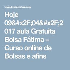 Hoje 09/04/2017 aula Gratuita Bolsa Fátima – Curso online de Bolsas e afins