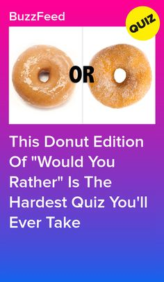 "This Donut Edition Of ""Would You Rather"" Is The Hardest Quiz You'll Ever Take Quizzes Funny, Quizzes For Fun, Funny Memes, Sour Cream Donut, Maple Bacon Donut, Chocolate Cake Donuts, Old Fashioned Donut, Blueberry Donuts"