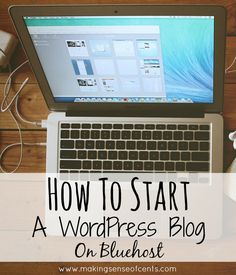 How To Start A WordPress Blog On Bluehost http://www.makingsenseofcents.com/2014/08/how-to-start-a-wordpress-blog-on-bluehost.html