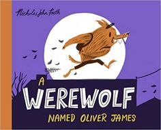 A Werewolf Named Oliver James: Nicholas John Frith: 9781407171982: Amazon.com: Books