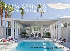 Palm Springs: A Modernist Paradise: Tim Street-Porter, Trina Turk: 9780847861873: Amazon.com: Books