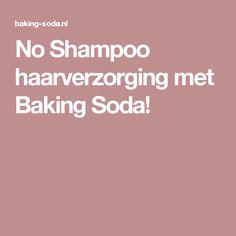 No Shampoo haarverzorging met Baking Soda!