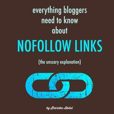 Everything Bloggers Need to Know About Nofollow Links | <--- so helpful!!!