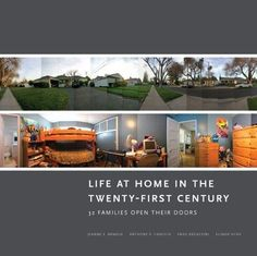 Life at Home in the Twenty-First Century: 32 Families Ope... https://www.amazon.com/dp/1938770129/ref=cm_sw_r_pi_dp_U_x_BG0xAbNJGQSAS