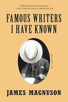 Famous Writers I Have Known: A Novel by [Magnuson, James]