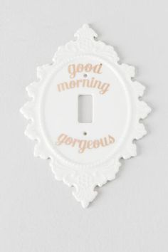 Good Morning Gorgeous Light Switch Plate $12.00