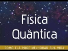 Explicando alguns conceitos de Fisica Quantica - PNL em 7 minutos