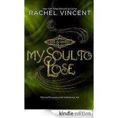 my soul to lose (prequel). rachel vincent. 7/17.