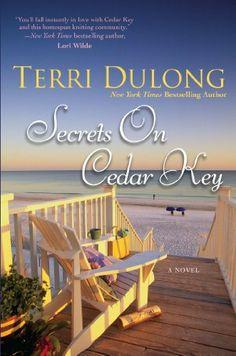 Secrets on Cedar Key by Terri DuLong  Put it on hold at www.CRDL.org!