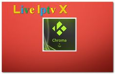 Chroma Kodi Skin Addon - Download Chroma Kodi Skin Addon For IPTV - XBMC - KODI   Chroma Kodi Skin Addon  Chroma Kodi Skin Addon  Download Chroma Kodi Skin Addon  Video Tutorials For InstallXBMCRepositoriesXBMCAddonsXBMCM3U Link ForKODISoftware And OtherIPTV Software IPTVLinks.  Subscribe to Live Iptv X channel - YouTube  Visit to Live Iptv X channel - YouTube    How To Install :Step-By-Step  Video TutorialsFor Watch WorldwideVideos(Any Movies in HD) Live Sports Music Pictures Games TV…