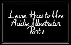 Learn How to Use Adobe Illustrator - Part 1