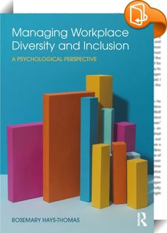 Managing Workplace Diversity and Inclusion bridges the gap between social science theory and research and the practical concerns of those working in diversity and inclusion by presenting an applied psychological perspective. Using foundational ideas in the field of diversity and inclusion as well as concepts in the social sciences, this book provides a set of cognitive tools for dealing with situations related to workplace diversity and applies both classic theories and new ideas to topics…