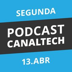 Podcast Canaltech - Segunda-feira, 13/04/15 by Canaltech on SoundCloud