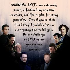 I'm not sure I agree all those characters are INTJ's, but most probably are...