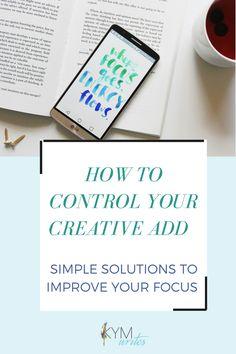 Creativity, Productivity, Improve your focus, manage your ideas, task management, creative support, focus