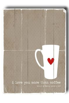I Love You More Than Coffee Distressed Wood Wall Plaque