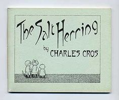 The Salt Herring (Le Hareng Saur) by Charles, Edward Gorey and Alphonse Allais CROS http://www.amazon.com/dp/B001C4WILW/ref=cm_sw_r_pi_dp_-hK3ub1SRJJPG