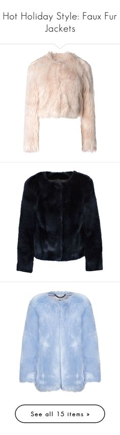 """""""Hot Holiday Style: Faux Fur Jackets"""" by polyvore-editorial ❤ liked on Polyvore featuring fauxfurjackets, outerwear, jackets, fur, light pink, pink faux fur jacket, faux fur jacket, long sleeve jacket, fake fur jacket and red valentino jacket"""
