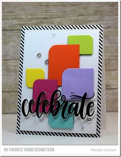 Mod Square STAX Die-namics, Mod Rectangle STAX Die-namics, Celebrate Die-namics - Karolyn Loncon #mftstamps