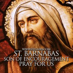 "The feast day of St. Barnabas is June 11. This beautiful saint and apostle reminds us to stay encouraged as we strive for the kingdom of God and for the souls of our brothers and sisters! If you know anyone who needs encouragement you can surely lean on this saint to be a patron for encouragement...After all his name actually means ""Son of Encouragement!"" Happy feast of Saint Barnabas from ZIEGLERS.COM #encourage"
