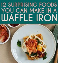 12 Surprising Foods You Can Make In A Waffle Iron