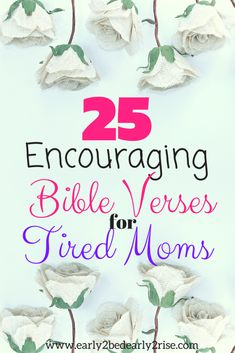 Encouraging Bible verses for tired moms