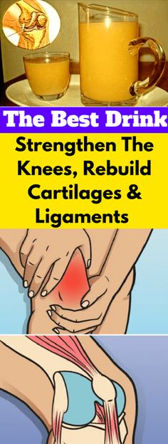 To Strengthen The Knees, Rebuild Cartilages & Ligaments The Best Drink!!!! - All What You Need Is Here