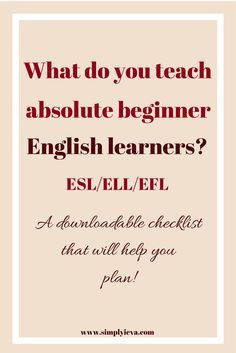ESL beginners - teaching English to teens and adults. ESL/ELL beginner teaching checklist