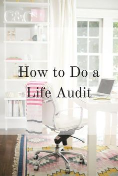 Here's how to do a Life Audit and why it will help you accomplish your goals and personal definition of success.