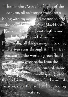 ~A River Runs Through It~ One of the best movies of all time! Beautiful quote.