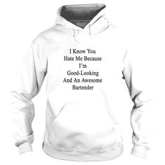 i know you hate me because im good looki, Order HERE ==> https://www.sunfrogshirts.com/LifeStyle/122545622-653902946.html?48546, Please tag & share with your friends who would love it, #bartender tattoo beautiful, gardener lighting, gardener tips #firedepartment #ems #kcco