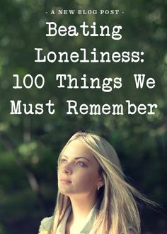 Beating Loneliness: 100 Things We Must Remember
