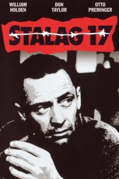 Stalag 17 (1953) When two escaping American World War II prisoners are killed, the German POW camp barracks black marketeer is suspected of being an informer.  William Holden, Don Taylor, Otto Preminger...TS bio