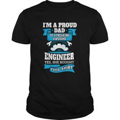 I'm a Proud Dad of a Freaking Awesome Engineer