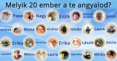 Melyik 20 ember a te angyalod?