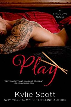 """Play (Stage Dive Series Book 2) by Kylie Scott, ~ """"You read too many books."""" """"No such thing!"""" I cried, aghast."""""""