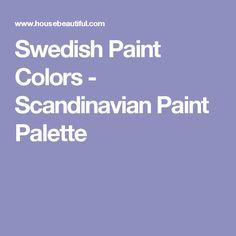 Swedish Paint Colors - Scandinavian Paint Palette