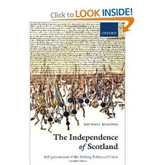 Price: $71.34 - The Independence of Scotland: Self-Government and the Shifting Politics of Union - TO ORDER, CLICK THE PHOTO