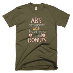 Abs Are Great But Have You Tried Donuts Short sleeve men's t-shirt