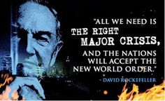 david rockefeller new world order | ... , and the nations will accept the New World Order. -David Rockefeller